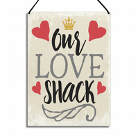 Romantic Gift Our Love Shack Metal Plaque Home Sign GA003