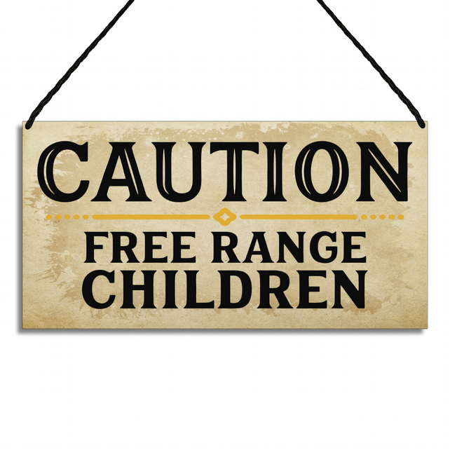 Funny Sign Caution Free Range Children Quote Metal Wall Plaque GA007