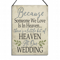 Remembrance Wedding Plaque Because Someone We Love Is Heaven Home Sign GA011