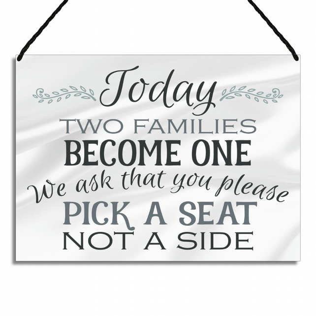 Wedding Sign Today Two Families Become One Please Pick A Seat GA025