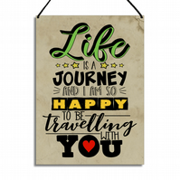 Inspirational Plaque Life Is A Journey Home Sign Anniversary Gift GA035