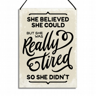 Funny Plaque She Believed She Could But She Was Tied Motivational Sign GA036