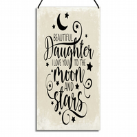 Special Daughter Gift I Love You To The Moon And Stars Home Sign GA038
