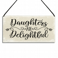 Daughter Gift Plaque Daughters Are Delightful Home Sign Keepsake GA041