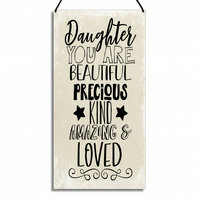 Daughter Gift You Are Beautiful Precious Kind Amazing And Loved Home Sign GA039