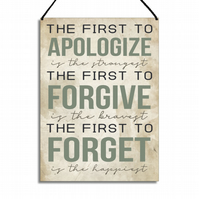 Inspirational Plaque The First To Apologize Is The Happiest Quote Sign GA061