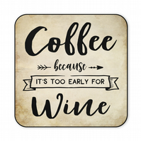 Funny Wooden Coaster Coffee Because It's to Early for Wine Lovers Gift CO48