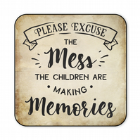 Fun Coaster Please Excuse The Mess The Children are Making Memories Gift  CO53