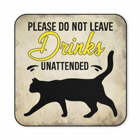 Cat Coaster Please Do Not Leave Drinks Unattended Cat Lovers Gift CO52