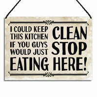 Fun Metal Kitchen Sign I Could Keep This Kitchen Clean If You Stop Eating GA106