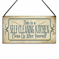 Funny Kitchen Metal Sign This Is A Self Cleaning Kitchen Clean Up GA107