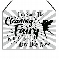 Fun Metal Home Sign I'm Sure The Cleaning Fairy Will Be Here Any Day Now GA108