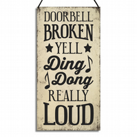 Funny Metal Home Sign Doorbell Broken Yell Ding Dong Really Loud GA109