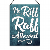 Funny Welcome Sign No Riff Raff Allowed Metal Hanging Door Plaque GA118