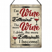 Funny Wine Sign I Am a Wine Enthusiast Metal Plaque GA111