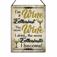 Funny Wine Sign I Am a Wine Enthusiast Metal Plaque GA112