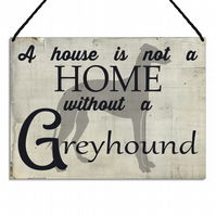 Greyhound Plaque A House Is Not a Home Without a Greyhound Sign GA128