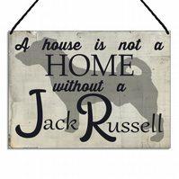 Jack Russell Plaque A House Is Not a Home Without a Jack Russell Sign GA129