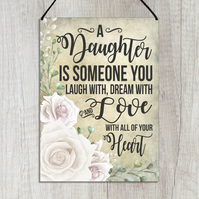 A Daughter Is Someone You Laugh With Dream With All Your Heart Sign GA133