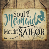 Funny Gift for Friend Soul Of a Mermaid Mouth Of a Sailor Home Sign Plaque GA141