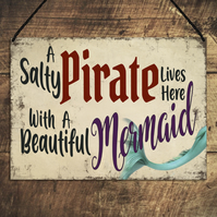 Funny Welcome Sign A Salty Pirate Lives Here With a Beautiful Mermaid GA140
