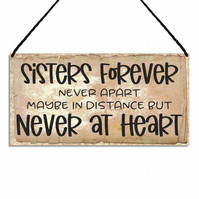 Sisters Forever Never Apart Maybe In Distance Sister Gift Metel Sign GA143