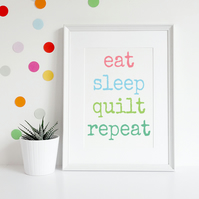 eat, sleep, quilt, repeat, quilting inspired A4 Giclee print
