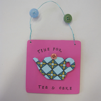 Time for tea & cake handmade plaque