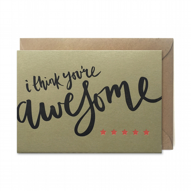 You're awesome card: Letterpress, handmade - FREE UK DELIVERY