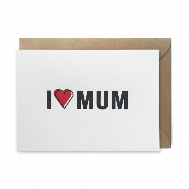 Mother's day card, letterpress, handmade - I love mum