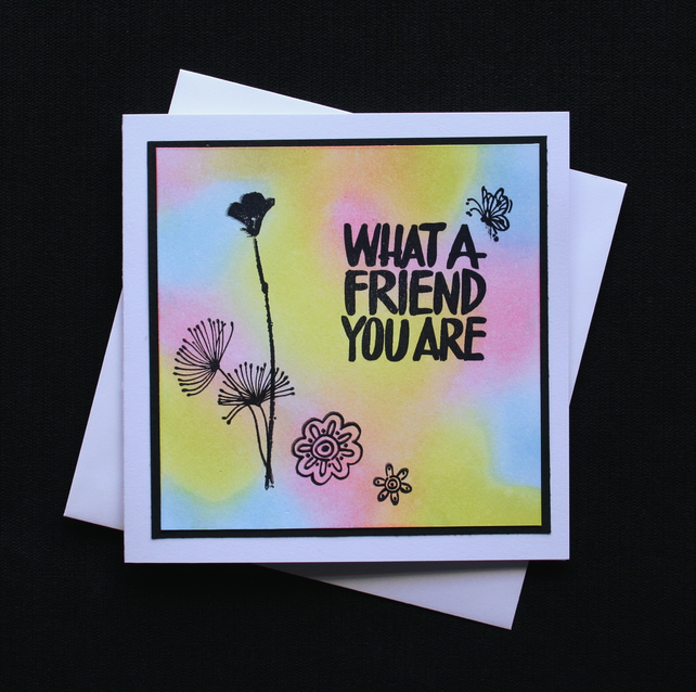 What A Friend You Are - Handcrafted (blank) Card - dr16-0042