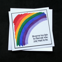 Never Too Late Rainbow - Handcrafted (blank) Card - dr18-0021