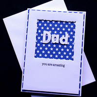Amazing Dad - Handcrafted Fathers Day Card - dr17-0018