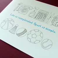 """Life is complicated. Sport is simple"" illustration"