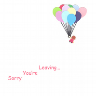 Sorry you're leaving... (Girl)