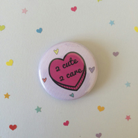 2 Cute 2 Care - Sassy Heart 38mm Badge