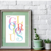 You are GLORIOUS mounted print