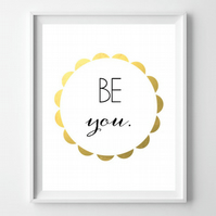 Instant Download - ' Be You'