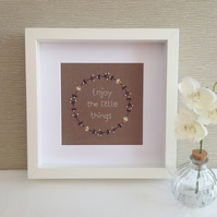 'Enjoy the Little Things' - Hand Embroidered Wall Art - Textile Art - Framed