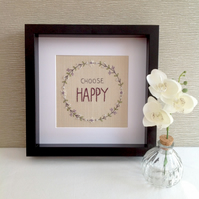 'Choose Happy' - Hand Embroidered Wall Art - Textile Art - Framed