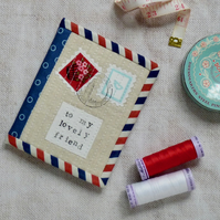 Quilted fabric needle book - airmail letter to a lovely friend