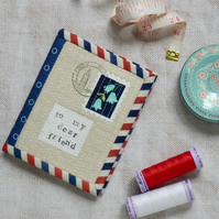 Quilted fabric needle book - airmail letter to a dear friend