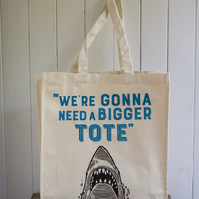 We're Gonna Need a BIGGER Tote Jaws shark quote shopper bag