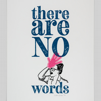 There Are No Words screen print, facepalm exclamation