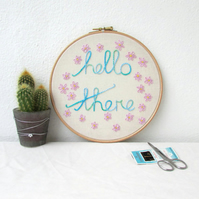 CLEARANCE Hello there hand embroidery hoop art, wall hanging textile art