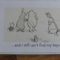 ..and I still can't find my keys! Funny Winnie card. Blank Greetings Card.With L