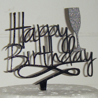 Glitter Happy Birthday with Champagne Glass Acrylic Cake Topper 6 inch cake