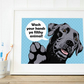 A3 'Wash your hands ya filthy animal' - Black Labrador Giclee Fine Art print