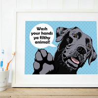 A4 'Ya filthy animal' - Black Lab GICLEE fine art print for bathroom