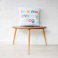 Dog cushion gift for her 'Love me, love my dog' modern rainbow typography print